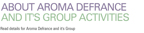 About Aroma Defrance and it's group activities